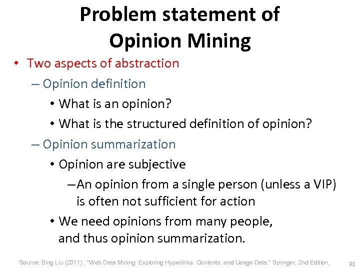 Problem statement of Opinion Mining • Two aspects of abstraction – Opinion definition •