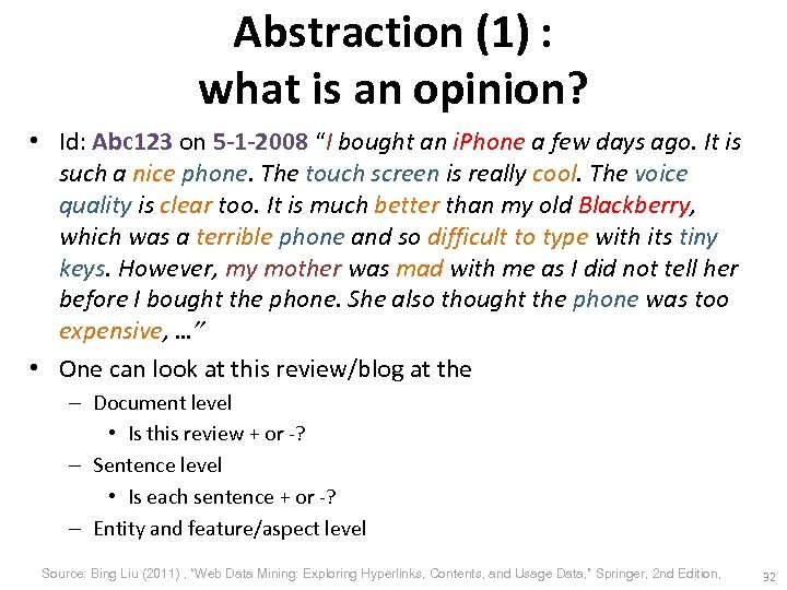 Abstraction (1) : what is an opinion? • Id: Abc 123 on 5 -1
