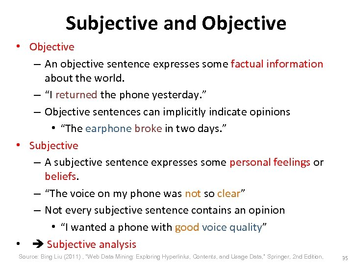 Subjective and Objective • Objective – An objective sentence expresses some factual information about