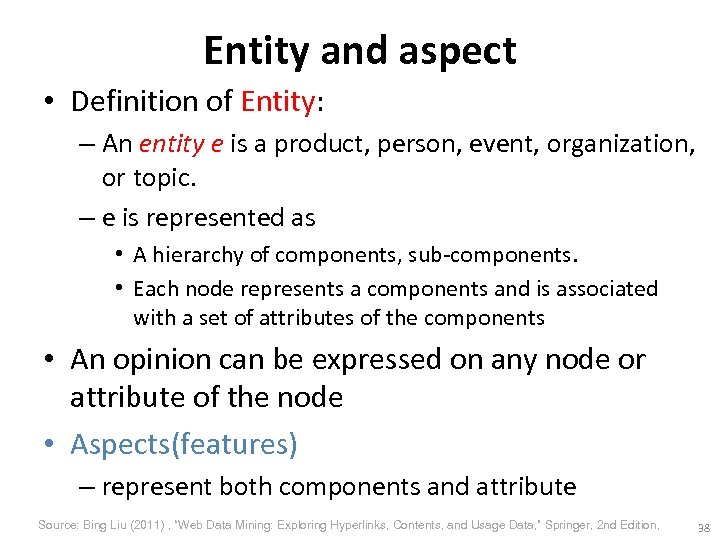 Entity and aspect • Definition of Entity: – An entity e is a product,