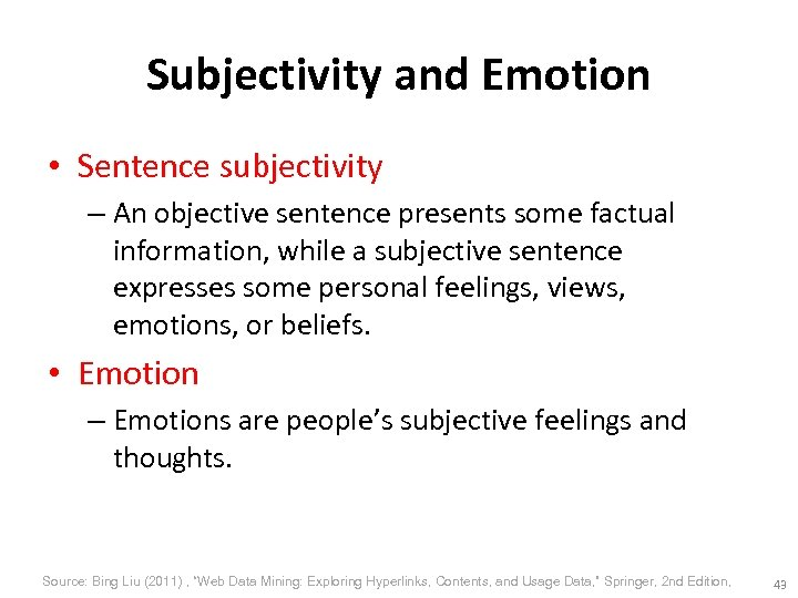 Subjectivity and Emotion • Sentence subjectivity – An objective sentence presents some factual information,