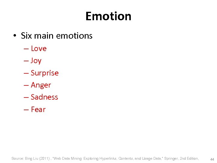 Emotion • Six main emotions – Love – Joy – Surprise – Anger –