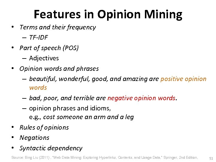 Features in Opinion Mining • Terms and their frequency – TF-IDF • Part of