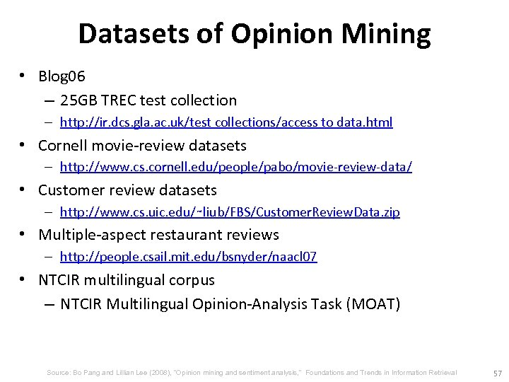 Datasets of Opinion Mining • Blog 06 – 25 GB TREC test collection –