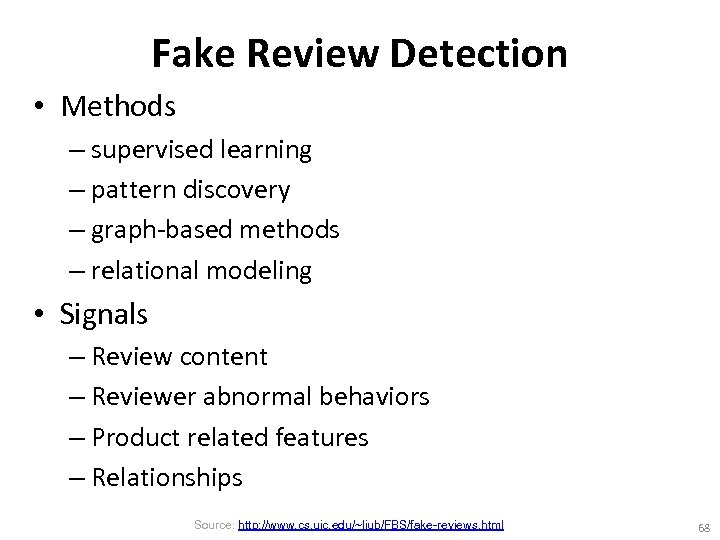 Fake Review Detection • Methods – supervised learning – pattern discovery – graph-based methods