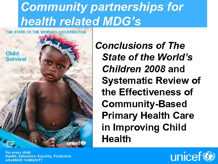 Community partnerships for health related MDG's Conclusions of The State of the World's Children