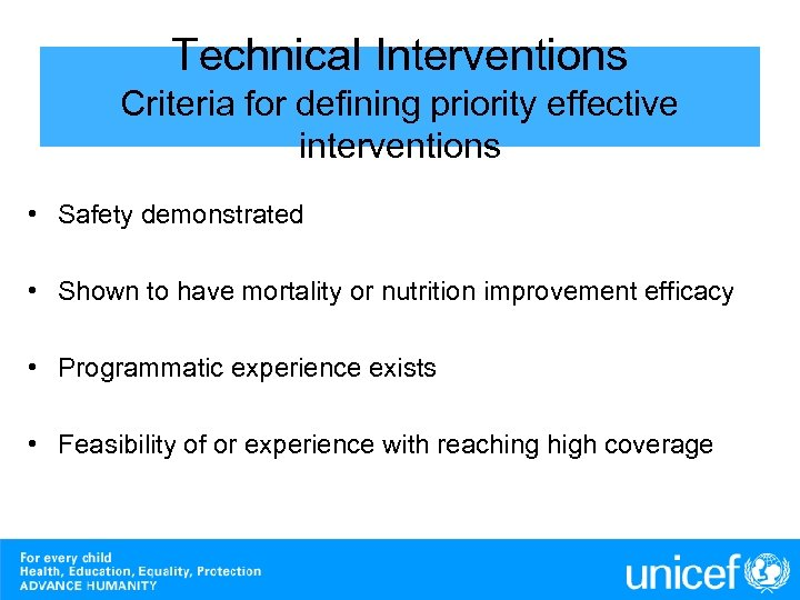 Technical Interventions Criteria for defining priority effective interventions • Safety demonstrated • Shown to
