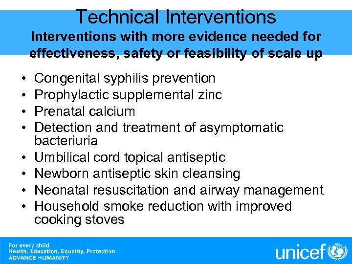 Technical Interventions with more evidence needed for effectiveness, safety or feasibility of scale up
