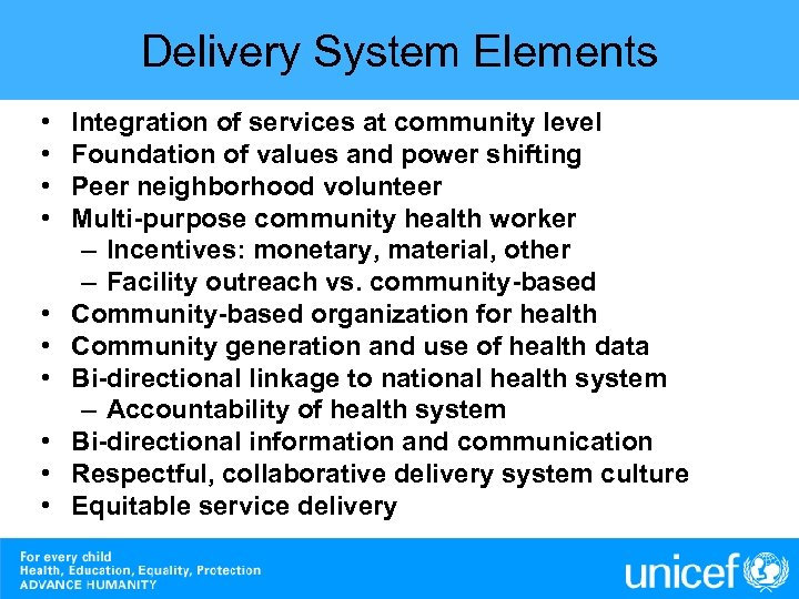 Delivery System Elements • • • Integration of services at community level Foundation of