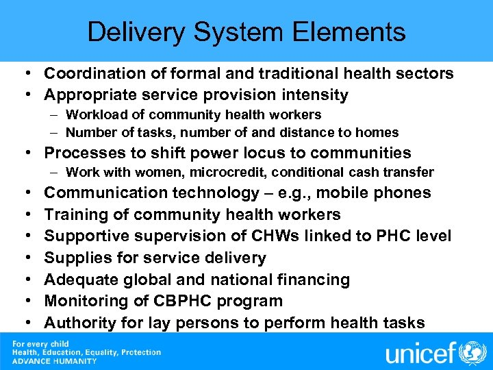 Delivery System Elements • Coordination of formal and traditional health sectors • Appropriate service