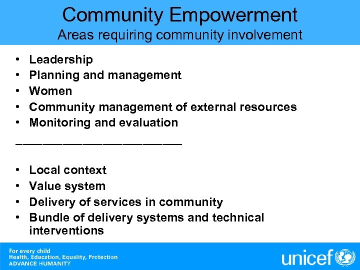 Community Empowerment Areas requiring community involvement • Leadership • Planning and management • Women