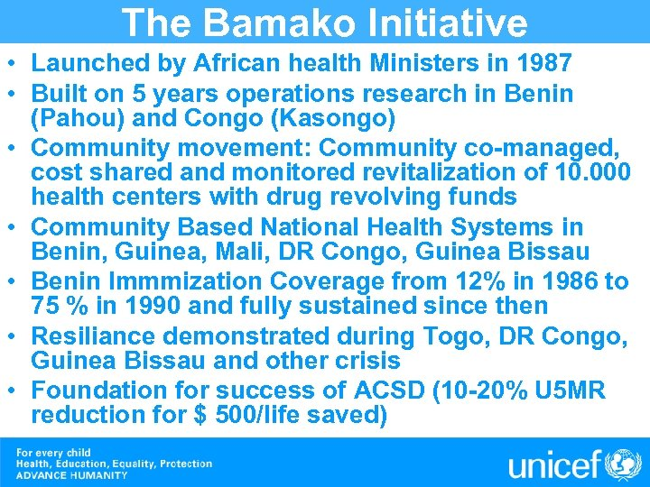 The Bamako Initiative • Launched by African health Ministers in 1987 • Built on