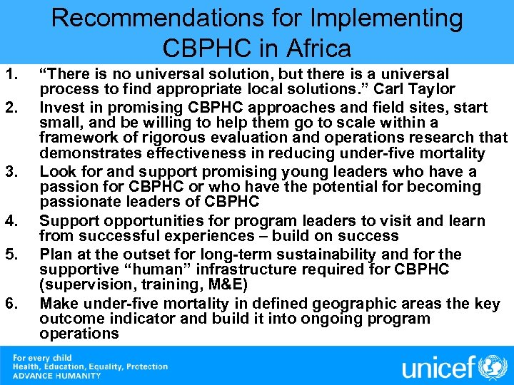 "Recommendations for Implementing CBPHC in Africa 1. 2. 3. 4. 5. 6. ""There is"