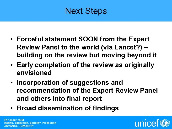 Next Steps • Forceful statement SOON from the Expert Review Panel to the world