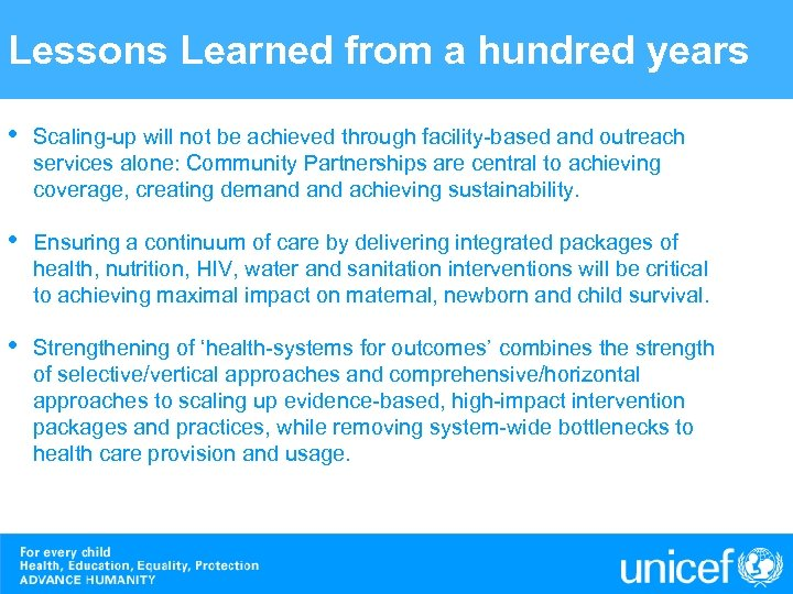 Lessons Learned from a hundred years • Scaling-up will not be achieved through facility-based