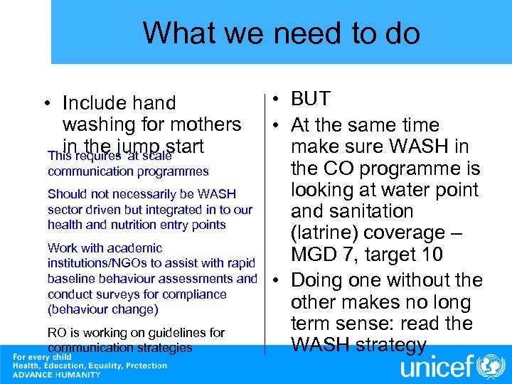 What we need to do • Include hand washing for mothers in the jump