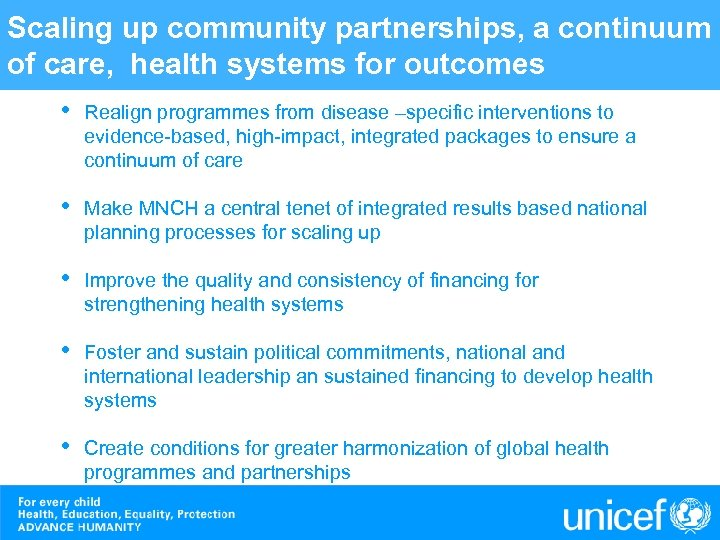 Scaling up community partnerships, a continuum of care, health systems for outcomes • Realign