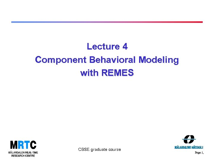 Lecture 4 Component Behavioral Modeling with REMES CBSE graduate course Page 1,