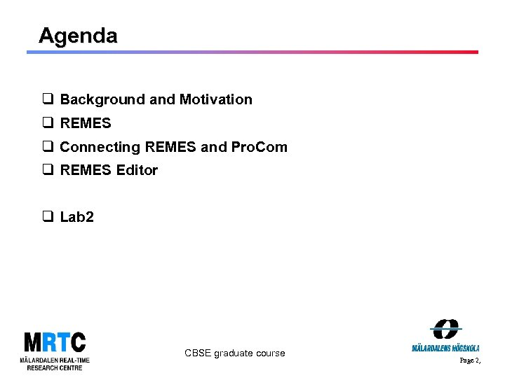 Agenda q Background and Motivation q REMES q Connecting REMES and Pro. Com q