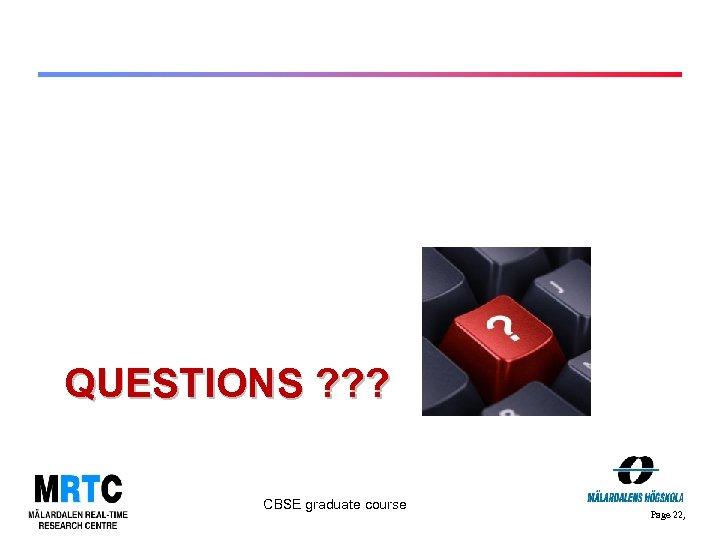 QUESTIONS ? ? ? CBSE graduate course Page 22,