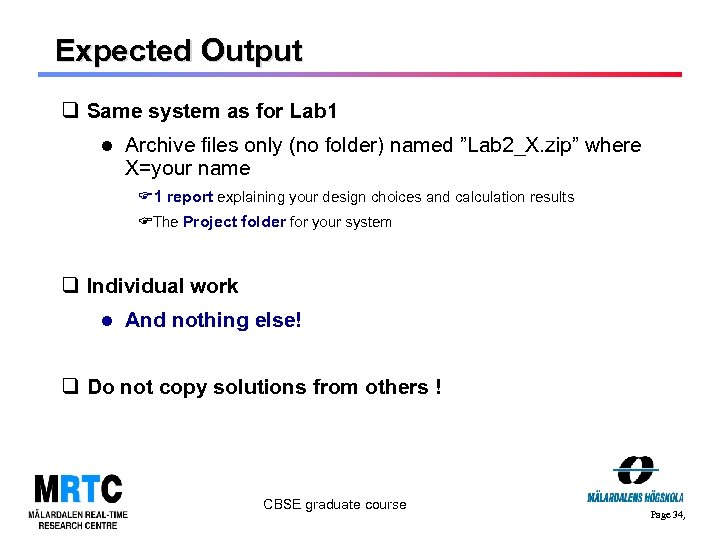 Expected Output q Same system as for Lab 1 Archive files only (no folder)