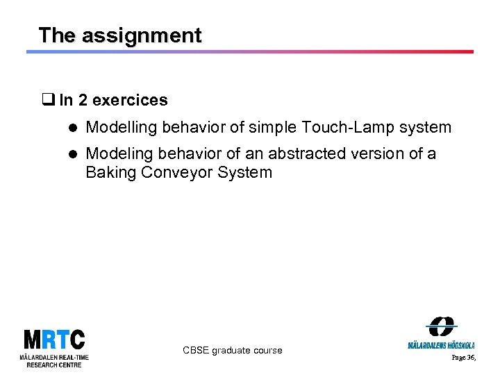 The assignment q In 2 exercices Modelling behavior of simple Touch-Lamp system Modeling behavior
