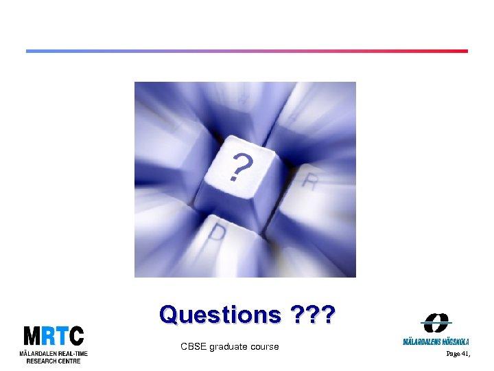 Questions ? ? ? CBSE graduate course Page 41,