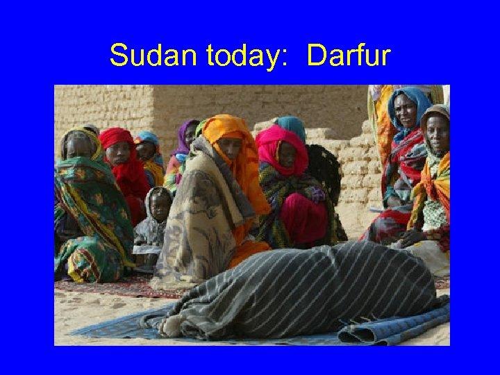 Sudan today: Darfur
