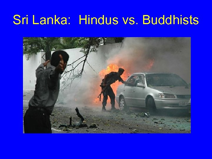 Sri Lanka: Hindus vs. Buddhists