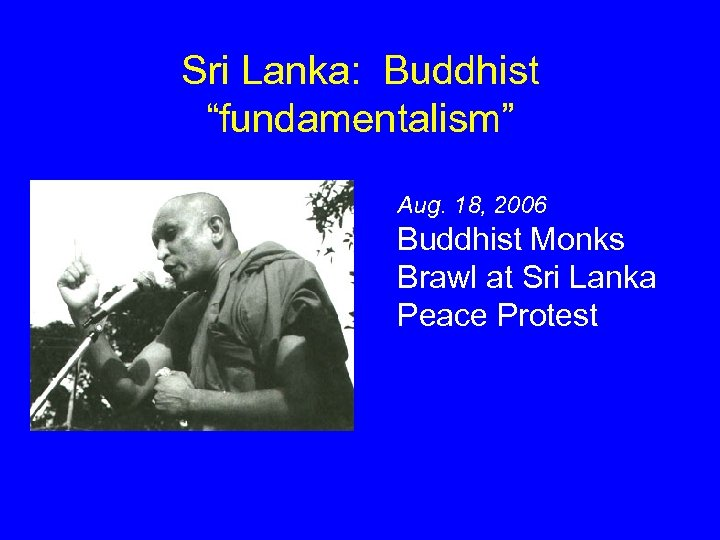 "Sri Lanka: Buddhist ""fundamentalism"" Aug. 18, 2006 Buddhist Monks Brawl at Sri Lanka Peace"