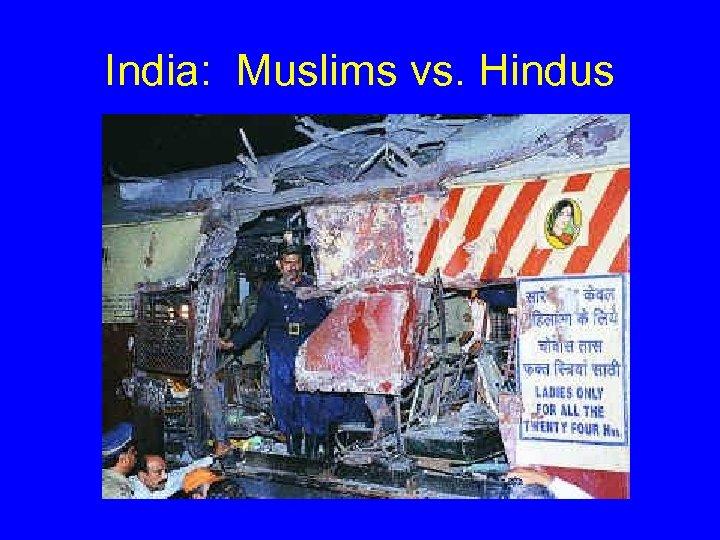 India: Muslims vs. Hindus