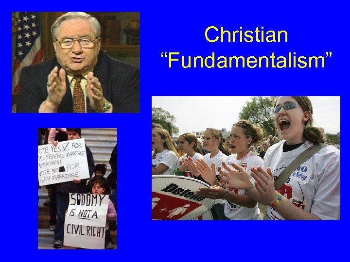"Christian ""Fundamentalism"""