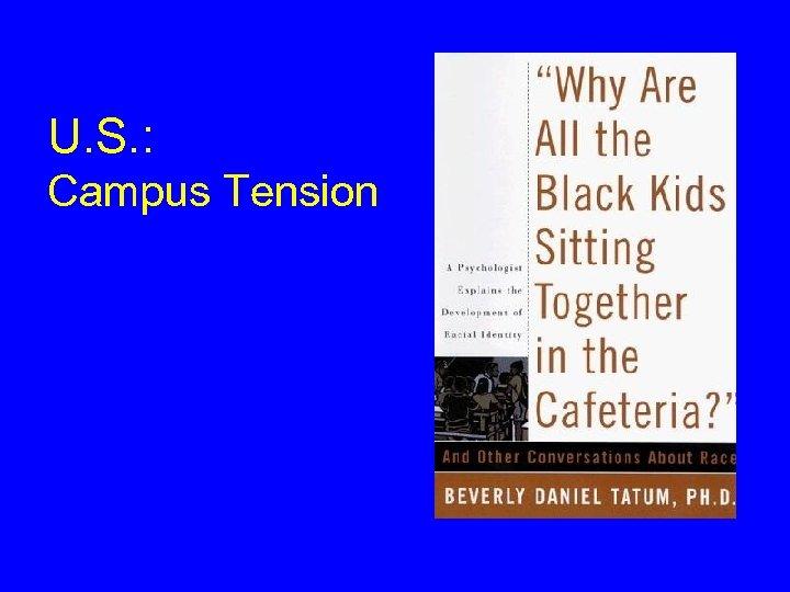 U. S. : Campus Tension