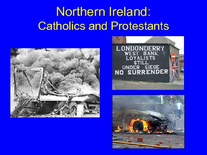 Northern Ireland: Catholics and Protestants