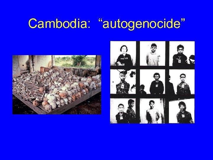 "Cambodia: ""autogenocide"""
