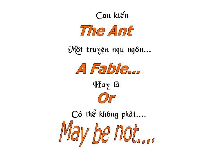 Con kieán Moät truyeän nguï ngoân. . . or Hay laø Coù theå khoâng