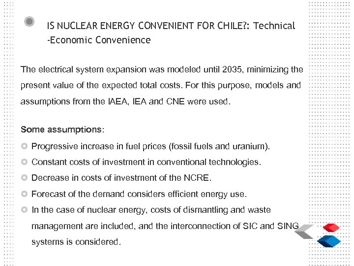 IS NUCLEAR ENERGY CONVENIENT FOR CHILE? : Technical -Economic Convenience The electrical system expansion