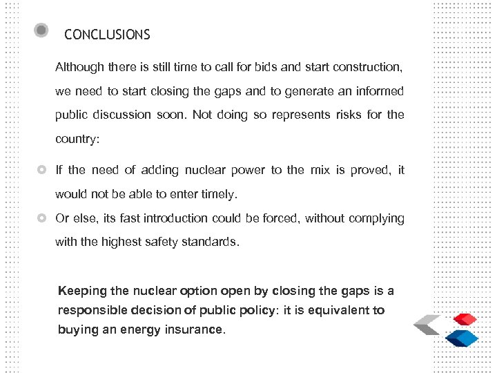 CONCLUSIONS Although there is still time to call for bids and start construction, we