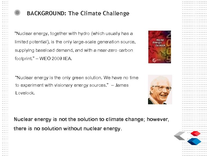 """BACKGROUND: The Climate Challenge """"Nuclear energy, together with hydro (which usually has a limited"""