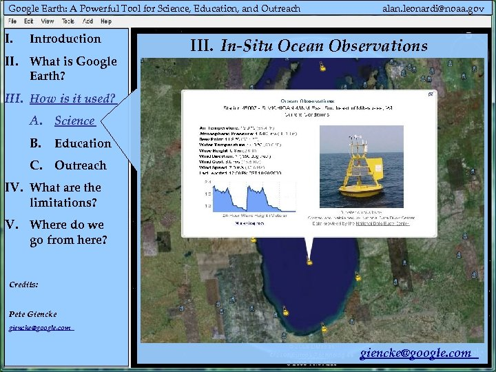 Google Earth: A Powerful Tool for Science, Education, and Outreach I. Introduction II. What