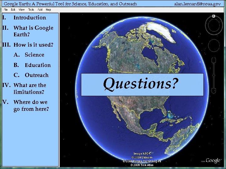 Google Earth: A Powerful Tool for Science, Education, and Outreach I. alan. leonardi@noaa. gov