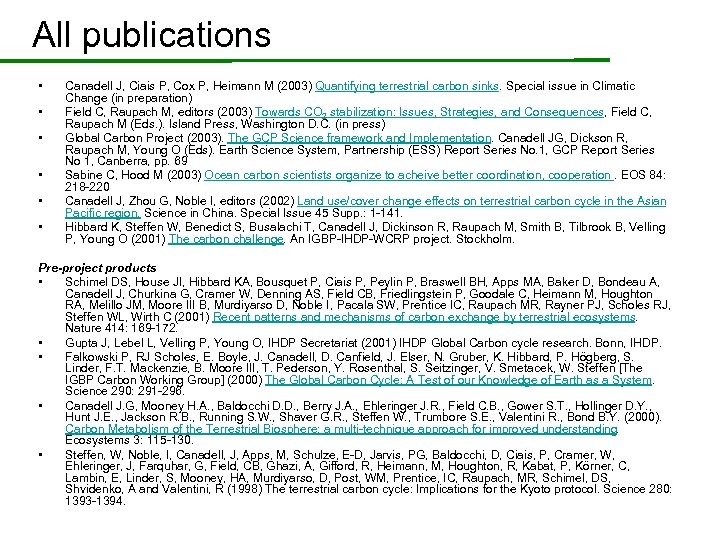 All publications • • • Canadell J, Ciais P, Cox P, Heimann M (2003)
