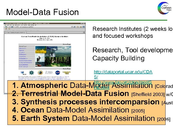 Model-Data Fusion Research Institutes (2 weeks lon and focused workshops Research, Tool developmen Capacity