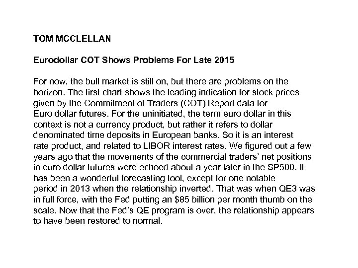 TOM MCCLELLAN Eurodollar COT Shows Problems For Late 2015 For now, the bull market
