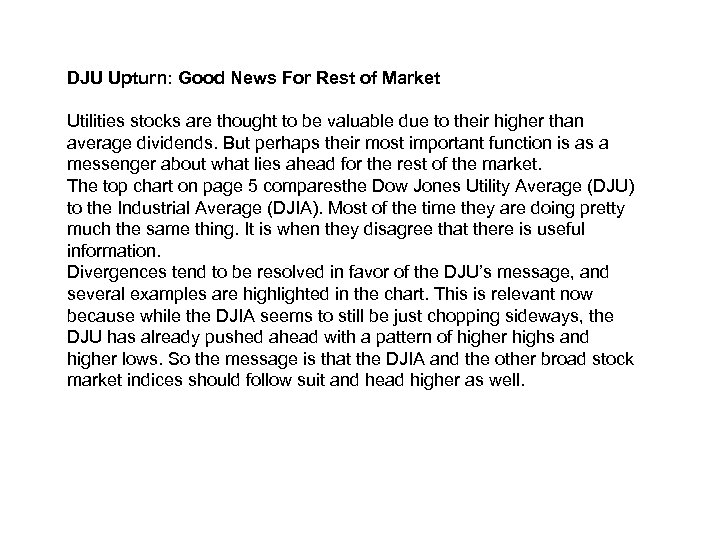 DJU Upturn: Good News For Rest of Market Utilities stocks are thought to be