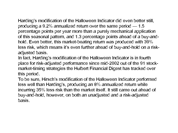 Harding's modification of the Halloween Indicator did even better still, producing a 9. 2%