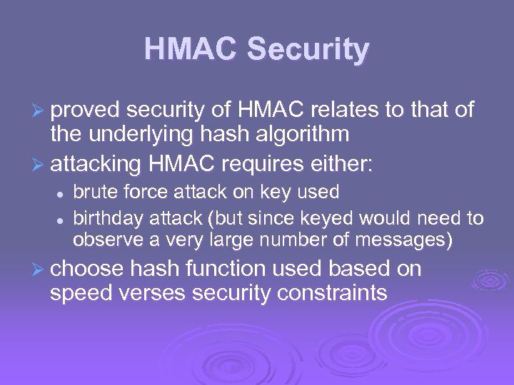 HMAC Security Ø proved security of HMAC relates to that of the underlying hash