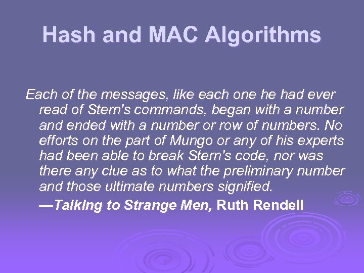 Hash and MAC Algorithms Each of the messages, like each one he had ever