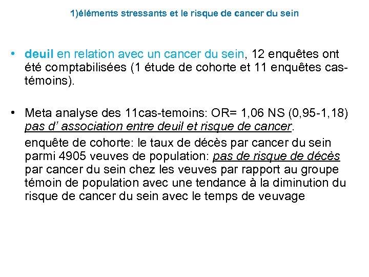 1)éléments stressants et le risque de cancer du sein • deuil en relation avec