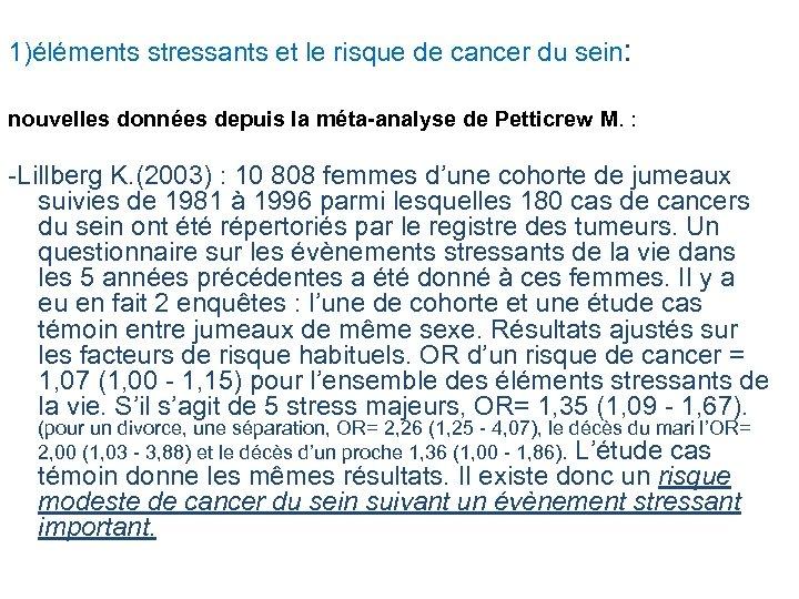 1)éléments stressants et le risque de cancer du sein: nouvelles données depuis la